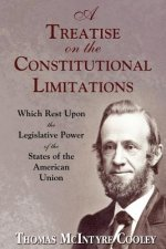 Treatise on the Constitutional Limitations