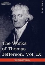 Works of Thomas Jefferson, Vol. IX (in 12 Volumes)