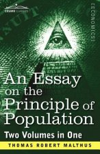 Essay on the Principle of Population (Two Volumes in One)
