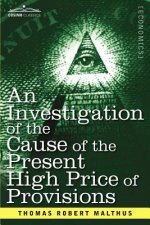 Investigation of the Cause of the Present High Price of Provisions
