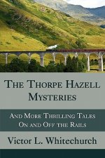 Thorpe Hazell Mysteries, and More Thrilling Tales on and Off the Rails