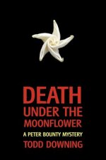 Death Under the Moonflower (a Sheriff Peter Bounty Mystery)