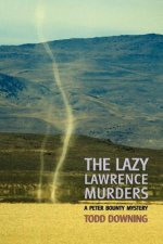 Lazy Lawrence Murders (a Sheriff Peter Bounty Mystery)