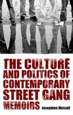 Culture and Politics of Contemporary Street Gang Memoirs