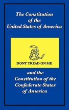 Constitution of the United States of America and the Constitution of the Confederate States of America