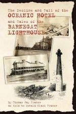 Decline and Fall of the Oceanic Hotel and Tales of the Barnegat Lighthouse