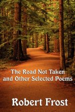 Road Not Taken and Other Selected Poems