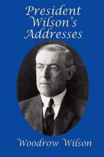 President Wilson's Addresses