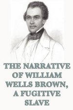 Narrative of William Wells Brown, a Fugitive Slave