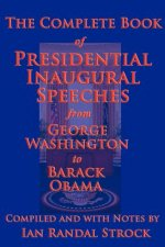 Complete Book of Presidential Inaugural Speeches, 2013 Edition
