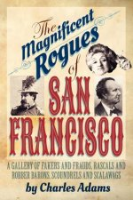 Magnificent Rogues of San Francisco