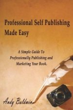 Professional Self Publishing Made Easy