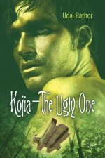 Kojia--The Ugly One