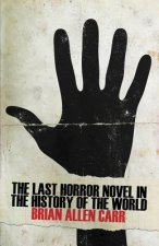 Last Horror Novel in the History of the World