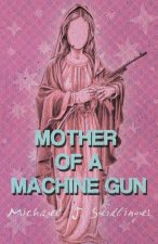 Mother of a Machine Gun
