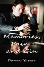 Memories, Pain, and Gin