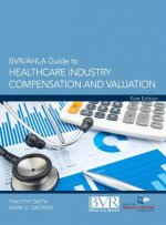 BVR/Ahla Guide to Healthcare Industry Compensation and Valuation