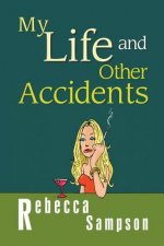 My Life and Other Accidents