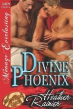 Divine Phoenix [Divine Creek Ranch 10] (Siren Publishing Menage Everlasting)
