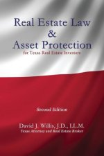 Real Estate Law & Asset Protection for Texas Real Estate Investors - Second Edition