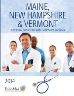 New Hampshire & Vermont Physician Directory with Healthcare Facilities 2014 Twenty-Second Edition