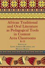 African Traditional and Oral Literature as Pedagogical Tools in Content Area Classrooms K-12