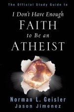 Official Study Guide to I Don't Have Enough Faith to Be an Atheist