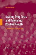 Beating Drug Tests and Defending Positive Results