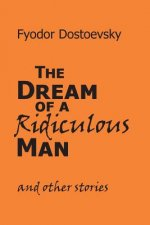 Dream of a Ridiculous Man and Other Stories