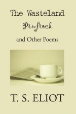 Waste Land, Prufrock, and Other Poems