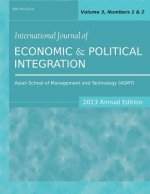 International Journal of Economic and Political Integration (2013 Annual Edition)