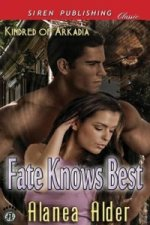 Fate Knows Best [Kindred of Arkadia 1] (Siren Publishing Classic)