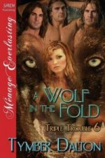Wolf in the Fold [Triple Trouble 6] (Siren Publishing Menage Everlasting)