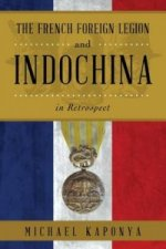 French Foreign Legion and Indochina in Retrospect