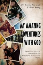 My Amazing Adventures with God