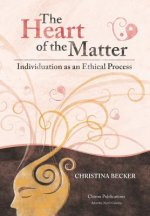 Heart of the Matter- Individuation as an Ethical Process; 2nd Edition - Hardcover