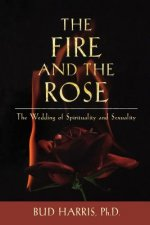 Fire and the Rose