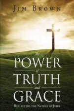 Power of Truth and Grace