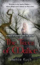 Trees of Malice