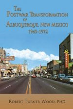 Postwar Transformation of Albuquerque, New Mexico, 1945-1972
