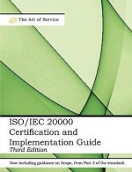 ISO/Iec 20000 Certification and Implementation Guide - Standard Introduction, Tips for Successful ISO/Iec 20000 Certification, FAQs, Mapping Responsib