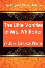 Little Vanities of Mrs. Whittaker - The Original Classic Edition