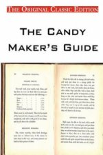 Candy Maker's Guide, by the Fletcher Manufacturing Company - The Original Classic Edition