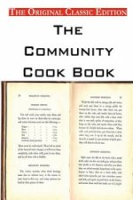 Community Cook Book, by Anonymous - The Original Classic Edition