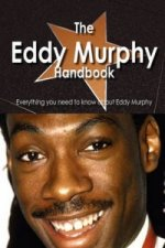 Eddy Murphy Handbook - Everything You Need to Know about Eddy Murphy