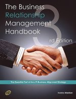 Business Relationship Management Handbook - The Business Guide to Relationship Management; The Essential Part of Any It/Business Alignment Strateg