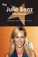 Julie Benz Handbook - Everything You Need to Know about Julie Benz