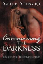 Consuming the Darkness