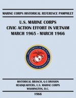U.S. Marine Corps Civic Action Effort in Vietnam March 1965 - March 1966