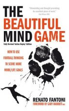 Beautiful Mind Game - Football Thinking to Score More Work/Life Goals
